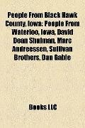 People from Black Hawk County, Iow : People from Waterloo, Iowa, David Dean Shulman, Marc An...