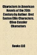 Characters in American Novels of the 20th Century by Author : Bret Easton Ellis Characters, ...