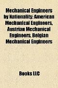 Mechanical Engineers by Nationality : American Mechanical Engineers, Austrian Mechanical Eng...