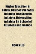 Higher Education in Latvi : Business Schools in Latvia, Law Schools in Latvia, Universities ...