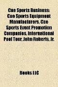 Cue Sports Business : Cue Sports Equipment Manufacturers, Cue Sports Event Promotion Compani...