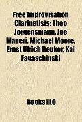 Free Improvisation Clarinetists : Theo Jörgensmann, Joe Maneri, Michael Moore, Ernst Ulrich ...