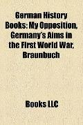 German History Books : My Opposition, Germany's Aims in the First World War, Braunbuch