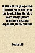 Historical Encyclopedias : The Historians' History of the World, Liber Floridus, Nowe Ateny,...