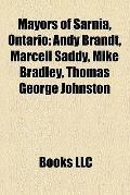 Mayors of Sarnia, Ontario : Andy Brandt, Marceil Saddy, Mike Bradley, Thomas George Johnston