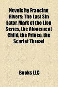 Novels by Francine Rivers : The Last Sin Eater, Mark of the Lion Series, the Atonement Child...