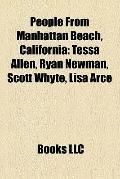 People from Manhattan Beach, Californi : Tessa Allen, Ryan Newman, Scott Whyte, Lisa Arce