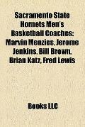 Sacramento State Hornets Men's Basketball Coaches : Marvin Menzies, Jerome Jenkins, Bill Bro...