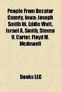 People from Decatur County, Iow : Joseph Smith Iii, Eddie Watt, Israel A. Smith, Steven V. C...