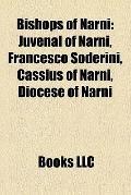 Bishops of Narni : Juvenal of Narni, Francesco Soderini, Cassius of Narni, Diocese of Narni