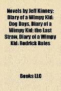 Novels by Jeff Kinney : Diary of a Wimpy Kid
