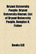Bryant University People : Bryant University Alumni, List of Bryant University People, Dougl...