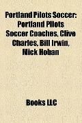 Portland Pilots Soccer : Portland Pilots Soccer Coaches, Clive Charles, Bill Irwin, Mick Hoban