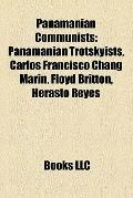 Panamanian Communists : Panamanian Trotskyists, Carlos Francisco Chang Marín, Floyd Britton,...