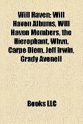 Will Haven : Will Haven Albums, Will Haven Members, the Hierophant, Whvn, Carpe Diem, Jeff I...