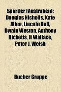Sportler : Douglas Nicholls, Kate Allen, Lincoln Hall, Dwain Weston, Anthony Ricketts, Ji Wa...