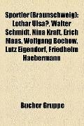 Sportler : Lothar Ulsaß, Walter Schmidt, Nina Kraft, Erich Maas, Wolfgang Bochow, Lutz Eigen...