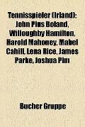 Tennisspieler : John Pius Boland, Willoughby Hamilton, Harold Mahoney, Mabel Cahill, Lena Ri...