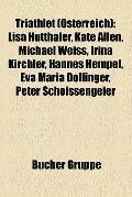 Triathlet : Lisa Hütthaler, Kate Allen, Michael Weiss, Irina Kirchler, Hannes Hempel, Eva Ma...