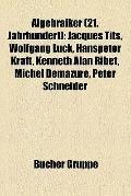 Algebraiker : Jacques Tits, Wolfgang Lück, Hanspeter Kraft, Kenneth Alan Ribet, Michel Demaz...