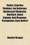Flötist : Liste Von Flötisten, Ian Anderson, Hariprasad Chaurasia, Ron Korb, Kudsi Erguner, ...