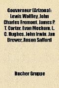 Gouverneur : Lewis Wolfley, John Charles Frémont, James P. T. Carter, Evan Mecham, L. C. Hug...