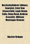 Hochschullehrer : Ernst Von Glasersfeld, Louis Bruno Sohn, Dean Rusk, Andrew Granville, Will...