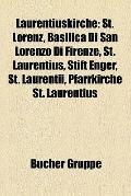 Laurentiuskirche : St. Lorenz, Basilica Di San Lorenzo Di Firenze, St. Laurentius, Stift Eng...