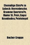 Ehemalige Straße in Lübeck : Herrenbrücke, Krumme Querstraße, Hinter St. Petri, Enger Krambu...