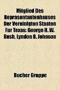 Mitglied des Repräsentantenhauses der Vereinigten Staaten Für Texas : George H. W. Bush, Lyn...