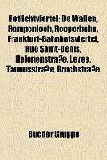 Rotlichtviertel : De Wallen, Rampenloch, Reeperbahn, Frankfurt-Bahnhofsviertel, Rue Saint-De...