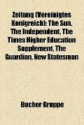 Zeitung : The Sun, the Independent, the Times Higher Education Supplement, the Guardian, New...