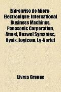 Entreprise de Micro-�lectronique : International Business Machines, Panasonic Corporation, A...