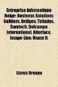Entreprise Informatique Belge : Business Solutions Builders, Ordiges, Telindus, Samtech, Del...