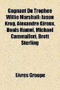 Gagnant du Trophée Willie Marshall : Jason Krog, Alexandre Giroux, Denis Hamel, Michael Camm...