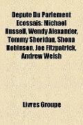 Député du Parlement Écossais : Michael Russell, Wendy Alexander, Tommy Sheridan, Shona Robin...