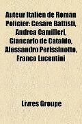 Auteur Italien de Roman Policier : Cesare Battisti, Andrea Camilleri, Giancarlo de Cataldo, ...