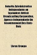 Autorité Administrative Indépendante Ou Équivalent : British Broadcasting Corporation, Agenc...