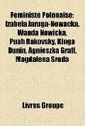 Féministe Polonaise : Izabela Jaruga-Nowacka, Wanda Nowicka, Puah Rakovsky, Kinga Dunin, Agn...