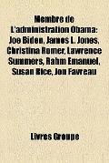 Membre de L'Administration Obam : Joe Biden, James L. Jones, Christina Romer, Lawrence Summe...