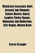 Musicien Écossais : Bert Jansch, Ian Stewart, Calvin Harris, Harry Lauder, Finley Quaye, Don...
