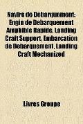 Navire de Débarquement : Engin de Débarquement Amphibie Rapide, Landing Craft Support, Embar...