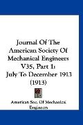 Journal of the American Society of Mechanical Engineers V35, Part : July to December 1913 (1...