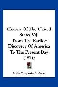 History of the United States V4 : From the Earliest Discovery of America to the Present Day ...