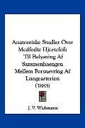 Anatomiske Studier Over Medfodte Hjertefeil: Til Belysning Af Sammenhaengen Mellem Forsnevri...