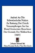 Aufruf an Die Schweizerische Nation Zu Rettung der Durch Versumpfungen Ins Ins Elend Gesturz...