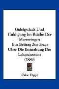 Gefolgschaft und Huldigung Im Reiche der Merowinger : Ein Beitrag Zur Frage Uber Die Entsteh...