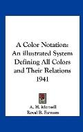Color Notation : An illustrated System Defining All Colors and Their Relations 1941