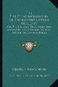 Five Great Monarchies of the Ancient Eastern World V3 : Or, the History, Geography and Antiq...