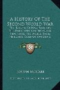 History of the Second World War : The Record of Nazi Savagery, the United Nations' Measures ...